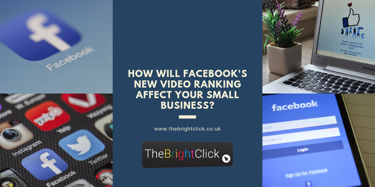 How Will Facebook's New Video Ranking Affect Your Small Business?