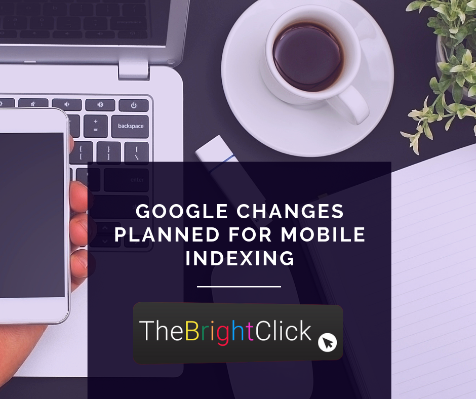 Google Changes Planned for Mobile Indexing