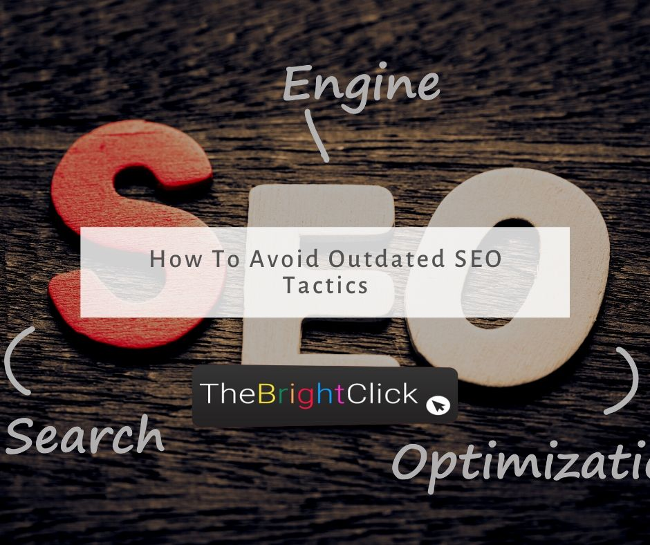 How To Avoid Outdated SEO Tactics